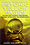 Hans Holzers Psychic Yellow Pages: The Very Best Psychics, Card Readers, Mediums, Astrologers,and Numberologists