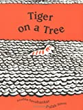 Tiger on a Tree (Ala Notable Children's Books. Younger Readers (Awards))