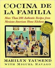 Cocina De La Familia: More Than 200 Authentic Recipes from Mexican