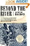 Beyond the River: The Untold Story of...