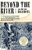 Beyond the River: The Untold Story of the Heroes of the Underground Railroad: Ann Hagedorn: 9780684870663: Amazon.com: Books