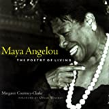 Maya Angelou: The Poetry of Living