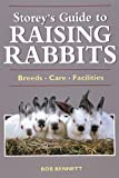 Storey's Guide to Raising Rabbits: Breeds, Care, Facilities