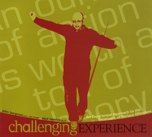 Challenging Experience: An Experiential Approach to the Treatment of Serious Offenders