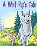 img - for A Wolf Pup's Tale: The Story Of Rugmo book / textbook / text book