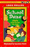 School Daze: Jokes Your Teacher Will Hate! (A Laugh-aloud puffin) (0140364153) by Phillips, Louis