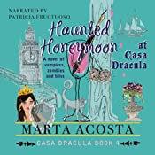 Haunted Honeymoon: The Casa Dracula Series, Book 4 | Marta Acosta