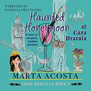 Haunted Honeymoon: The Casa Dracula Series, Book 4 | [Marta Acosta]