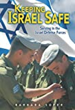 img - for Keeping Israel Safe: Serving the Israel Defense Forces by Barbara Sofer (2008-04-01) book / textbook / text book