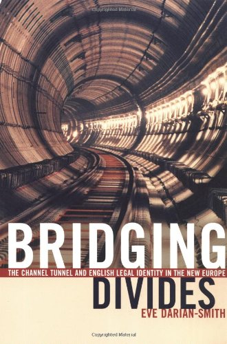 Bridging Divides: The Channel Tunnel and English Legal...