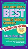 New York City's Best Public Middle Schools: A Parent's Guide (0807745022) by Clara Hemphill