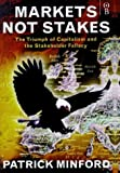 img - for Markets Not Stakes by Patrick Minford (1998-08-24) book / textbook / text book