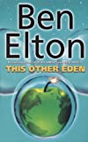 Ben Elton This Other Eden
