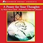 A Penny for Your Thoughts: The Million Dollar Mysteries, Book 1 (       UNABRIDGED) by Mindy Starns Clark Narrated by Ruth Ann Phimister