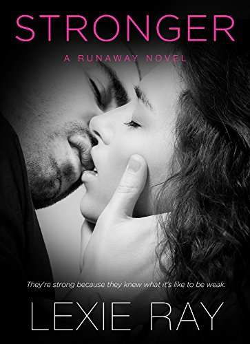 STRONGER (Runaway series Book 1) - Lexie Ray