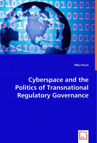Cyberspace and the Politics of Transnational Regulatory Governance