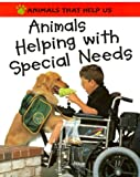 Animals Helping W/Special Need (Animals That Help Us (Franklin Watts Hardcover)) (0531154041) by Oliver, Clare