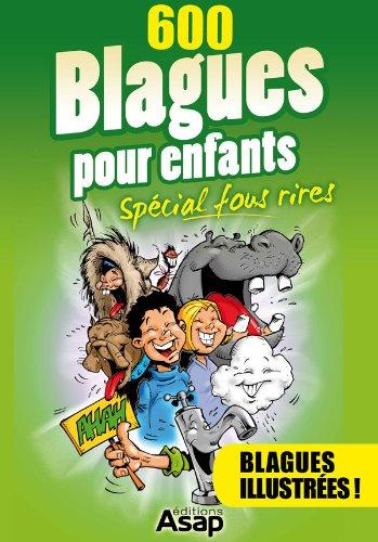Couverture du livre 600 blagues pour enfants - Spécial fous rires