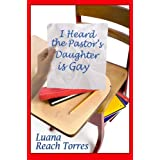 I Heard The Pastor's Daughter Is Gay ~ Luana Reach Torres