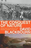 Conquest of Nature: Water, Landscape, And the Making of Modern Germany (0224060716) by David Blackbourn