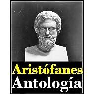 Aristófanes, antología (Los Arcanienses, La paz, Las avispas, Lisístrata, La asamblea de las mujeres, Las nubes...