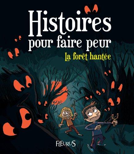 La forêt hantée (Histoires pour faire peur) (French Edition)