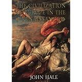 The Civilization of Europe in the Renaissanceby John Hale