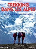 echange, troc Stefano Ardito - Trekking dans les Alpes : guide des meilleurs itinéraires