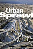Urban Sprawl: Causes, Consequences, and Policy Responses
