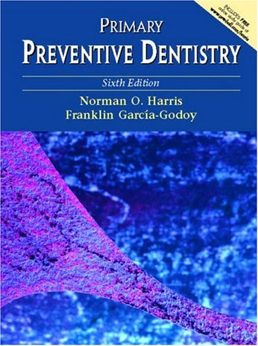 Primary Preventive Dentistry, Sixth Edition