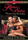 Kama Sutra: The Sensual Art of Lovemaking - Intimacy to Ecstasy