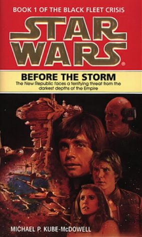 Before The Storm (Star Wars: Black Fleet Crisis 1)