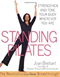 51WFPPLYmZL. SL160  Standing Pilates: Strengthen and Tone Your Body Wherever You Are