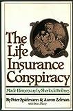 echange, troc Peter. Spielmann - The Life Insurance Conspiracy: Made Elementary by Sherlock Holmes