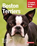 Boston Terriers (Complete Pet Owner's Manual)