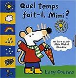 echange, troc Lucy Cousins - Quel temps fait-il, Mimi ?