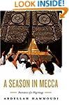 A Season in Mecca: Narrative of a Pil...
