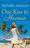 One Kiss in Havana Michelle Jackson