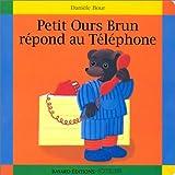 echange, troc Jeanne Failevic - Petit Ours brun répond au téléphone