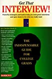 img - for By R. Theodore, Jr. Moock Get That Interview!: The Indispensable Guide for College Grads (First Edition) [Paperback] book / textbook / text book