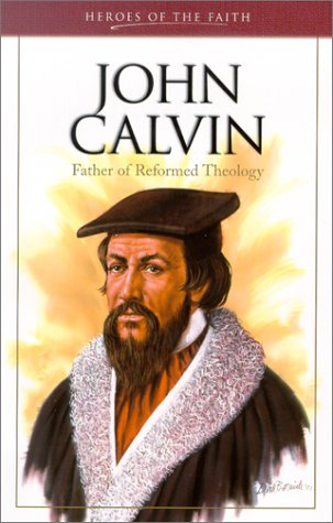 John Calvin (Heroes of the Faith (Barbour Paperback)), Wellman, Sam