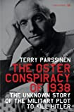 img - for The Oster Conspiracy of 1938: The Unknown Story of the Military Plot to Kill Hitler book / textbook / text book