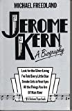 Jerome Kern: A Biography Michael Freedland