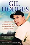 Gil Hodges: The Brooklyn Bums, the Miracle Mets, and the Extraordinary Life of a Baseball Legend (0451239946) by Clavin, Tom