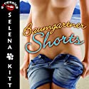 Baumgartner Shorts Audiobook by Selena Kitt Narrated by Taylor Quinn