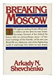 img - for Breaking with Moscow / Arkady N. Shevchenko book / textbook / text book