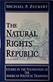 img - for The Natural Rights Republic: Studies in the Foundation of the American Political Tradition (Frank M. Covey, Jr. Loyola Lectures in Political Analysis) Revised edition by Zuckert, Michael P. (1996) Hardcover book / textbook / text book