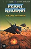 Arkonis assassiné (French Edition) (2265076082) by K-H Scheer