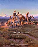 img - for Charles M. Russell: A Catalogue Raisonn  (The Charles M. Russell Center Series on Art and Photography of the American West) book / textbook / text book