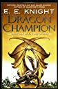 Dragon Champion (The Age of Fire, Book 1)